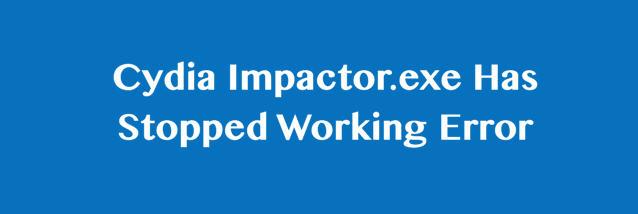 رفع خطای Impactor.exe Has Stopped Working در ویندوز ۱۰